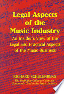 """""""Legal Aspects of the Music Industry: An Insider's View"""" by Richard Schulenberg"""
