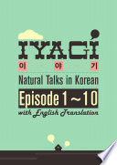 Iyagi - Natural Talks in Korean 1-10 (with Translation)