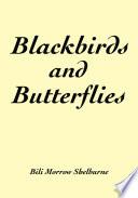 Blackbirds and Butterflies