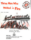 Three Men Who Walked in Fire