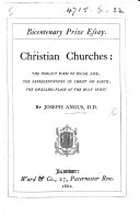 Christian Churches  the noblest form of social life  the representatives of Christ on earth  the dwelling place of the Holy Spirit   Bicentenary Prize Essay