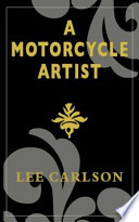 A Motorcycle Artist