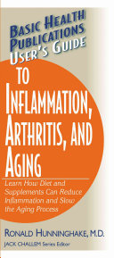 User s Guide to Inflammation  Arthritis  and Aging
