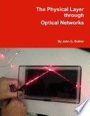 The Physical Layer through Optical Networks