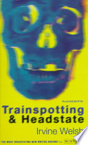 Trainspotting ; & Headstate