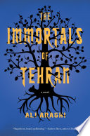 link to The immortals of Tehran : a novel in the TCC library catalog