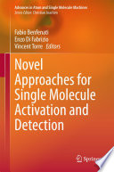 Novel Approaches for Single Molecule Activation and Detection