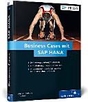 Business Cases mit SAP HANA: Anwendungsfälle und Geschäftsmodelle ...