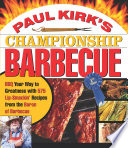"""Paul Kirk's Championship Barbecue: Barbecue Your Way to Greatness With 575 Lip-Smackin' Recipes from the Baron of Barbecue"" by Paul Kirk, Bob Lyon"