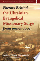 Factors Behind the Ukrainian Evangelical Missionary Surge from 1989 to 1999