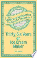 Thirty Six Years an Ice Cream Maker