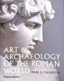 Art and Archaeology of the Roman World Book
