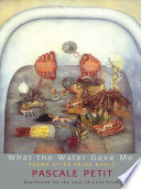 What the Water Gave Me  Poems After Frida Kahlo