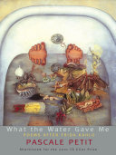 What the Water Gave Me: Poems After Frida Kahlo