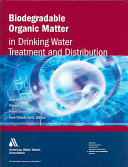 Biodegradable Organic Matter in Drinking Water Treatment and Distribution