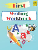 First Writing Workbook Ages 3 5