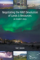 Negotiating the NWT Devolution of Lands   Resources