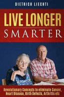 Live Longer, Smarter