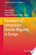 Paradoxes Of Integration Female Migrants In Europe
