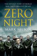 Zero Night: The Untold Story of World War Two's Greatest Escape Book