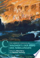 The Cambridge Companion to Wagner s Der Ring des Nibelungen