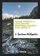 Homer Without a Lexicon for Beginners  Homer s Iliad