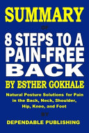 Summary of 8 Steps to a Pain-Free Back By Esther Gokhale