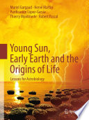 Young Sun  Early Earth and the Origins of Life