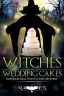 Witches and Wedding Cakes