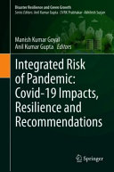 Integrated Risk of Pandemic  Covid 19 Impacts  Resilience and Recommendations