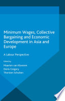 Minimum Wages  Collective Bargaining and Economic Development in Asia and Europe Book