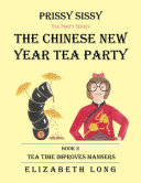 Prissy Sissy Tea Party Series Book 2 The Chinese New Year Tea Party Tea Time Improves Manners [Pdf/ePub] eBook
