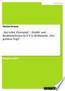 Ein Toller Zwiespalt - Erzahl- und Realitatsebenen in E. T. A. Hoffmanns Der Goldene Topf