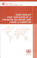Guide Législatif Pour L'application de la Convention Des Nations Unies Contre la Corruption