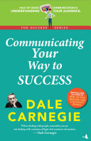 Communicating Your Way To Success Dale Carnegie Success Series