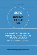 ECMT Round Tables Changes in Transport Users  Motivations for Modal Choice Passenger Transport  Report of the Sixty Eighth Round Table on Transport Economics Held in Paris on 8 9 November 1984