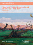 Access to History  War and Peace  International Relations 1878 1941 Third Edition