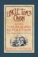 Uncle Tom s Cabin and the Reading Revolution