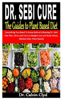 Dr  Sebi Cure the Guides to Plant Based Diet