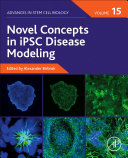 Novel Concepts in iPSC Disease Modeling