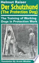 Der Schutzhund - The Protection Dog