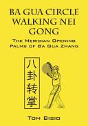 Ba Gua Circle Walking Nei Gong