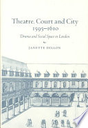 Theatre, Court and City, 1595-1610