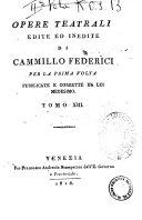 Opere teatrali edite ed inedite di Cammillo Federici per la prima volta pubblicate e corrette da lui medesimo. Tomo 1 [-14]
