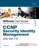 CCNP Security Identity Management Sise 300 715 Official Cert Guide
