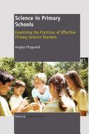Science in Primary Schools: Examining the Practices of Effective Teachers Pdf/ePub eBook