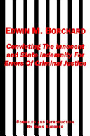 Edwin M. Borchard ? Convicting the Innocent and State Indemnity for Errors of Criminal Justice