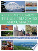 """A Regional Geography of the United States and Canada: Toward a Sustainable Future"" by Lisa Benton-Short, John Rennie Short, Chris Mayda"