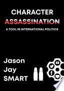 Character Assassination