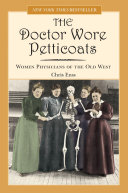 Doctor Wore Petticoats